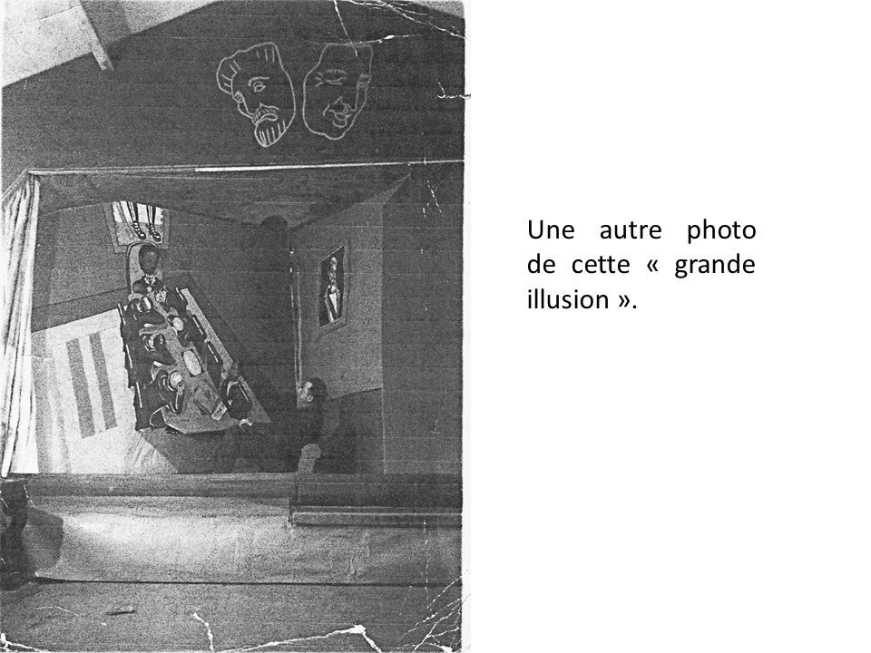 Une autre photo de cette « grande illusion ».