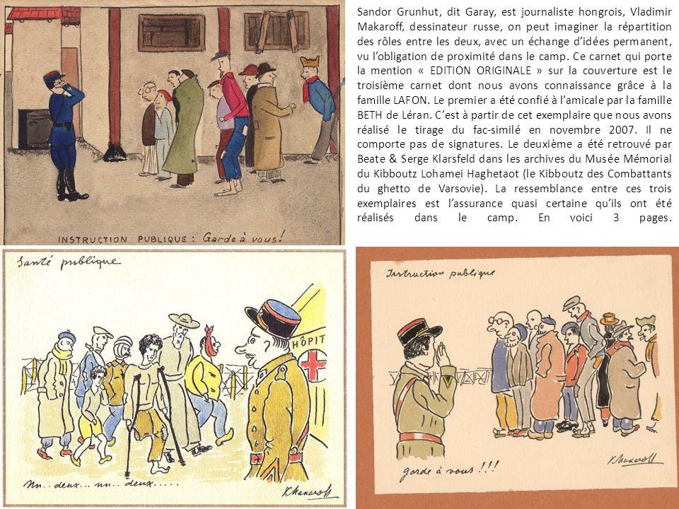 Sandor Grunhut, dit Garay, est journaliste hongrois, Vladimir Makaroff, dessinateur russe, on peut imaginer la répartition des rôles entre les deux, avec un échange didées permanent, vu lobligation de proximité dans le camp.