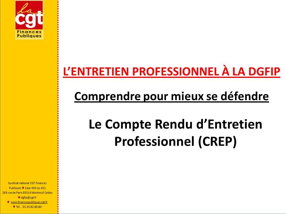 Lentretien professionnel à la DGFiP LE COMPTE RENDU Lentretien fait obligatoirement lobjet dun compte rendu en application de larticle 4 du décret.