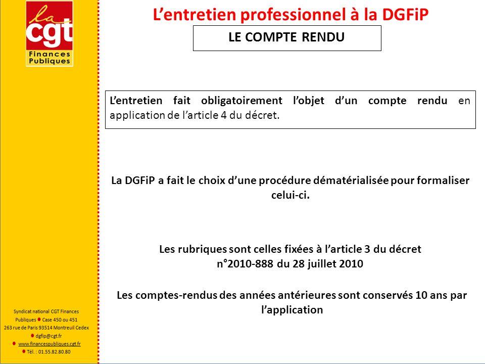 Lentretien professionnel à la DGFiP LE COMPTE RENDU Lentretien fait obligatoirement lobjet dun compte rendu en application de larticle 4 du décret. Le