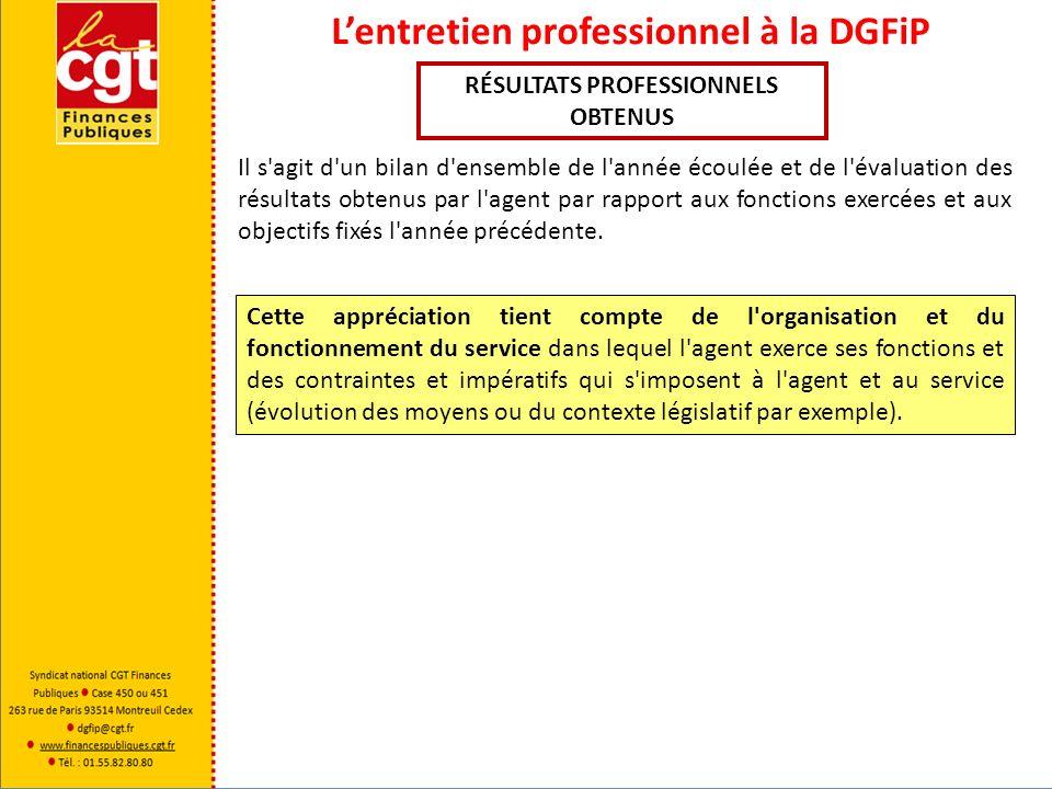 Lentretien professionnel à la DGFiP RÉSULTATS PROFESSIONNELS OBTENUS Cette appréciation tient compte de l'organisation et du fonctionnement du service