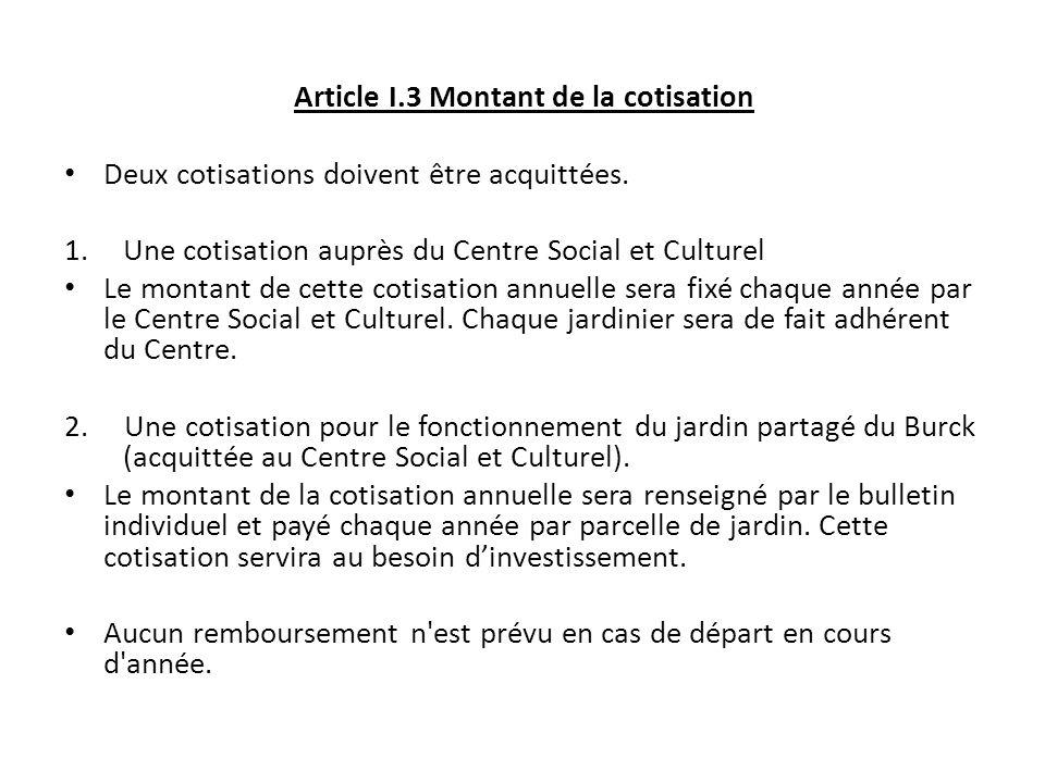 Article I.3 Montant de la cotisation Deux cotisations doivent être acquittées. 1.Une cotisation auprès du Centre Social et Culturel Le montant de cett