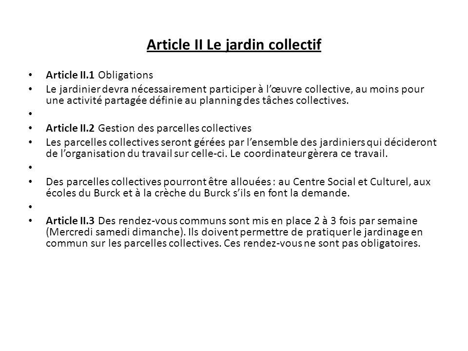 Article II Le jardin collectif Article II.1 Obligations Le jardinier devra nécessairement participer à lœuvre collective, au moins pour une activité p