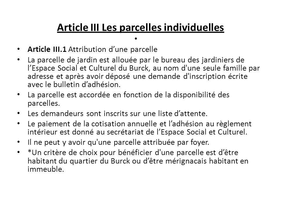 Article III Les parcelles individuelles Article III.1 Attribution dune parcelle La parcelle de jardin est allouée par le bureau des jardiniers de lEsp