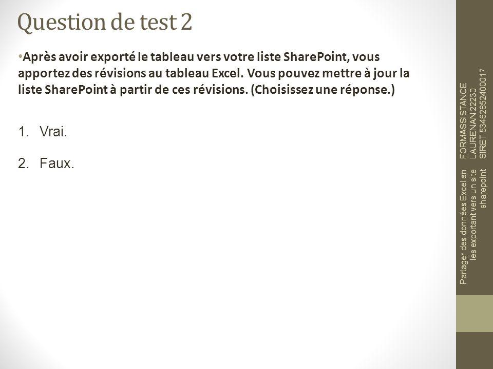 Question de test 2 Après avoir exporté le tableau vers votre liste SharePoint, vous apportez des révisions au tableau Excel.