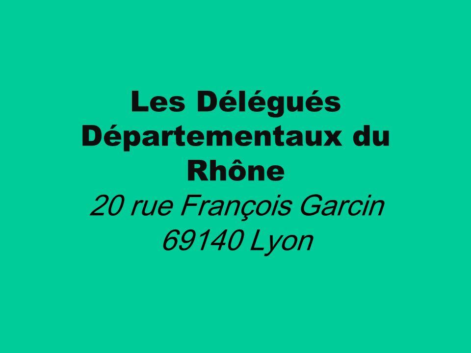 UNION DU RHÔNE UNION DU RHÔNE 20 Rue François Garcin – 69003 LYON 20 Rue François Garcin – 69003 LYON Tél : 04 78 62 65 24/09 50 69 16 95 Tél : 04 78 62 65 24/09 50 69 16 95 Fax: 09 55 69 16 95 Fax: 09 55 69 16 95 Messagerie: dden69@free.fr Messagerie: dden69@free.fr Site: dden-du-rhone.org Site: dden-du-rhone.org