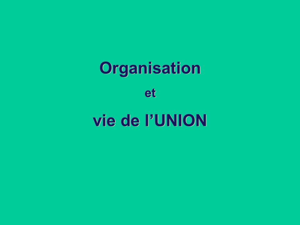 Organisation et vie de lUNION Organisation et vie de lUNION