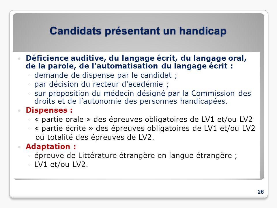 Candidats présentant un handicap Déficience auditive, du langage écrit, du langage oral, de la parole, de lautomatisation du langage écrit : demande d
