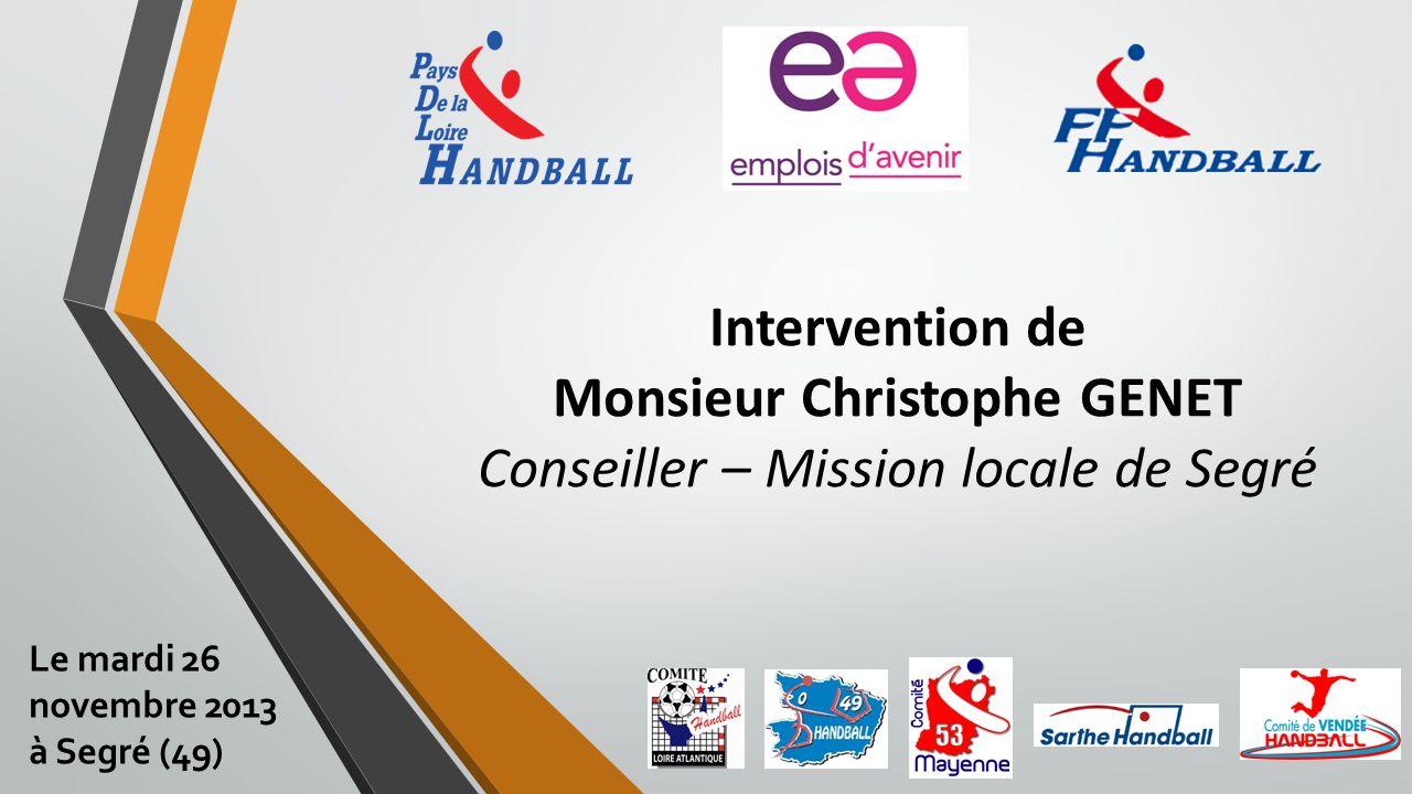 Intervention de Monsieur Christophe GENET Conseiller – Mission locale de Segré Le mardi 26 novembre 2013 à Segré (49)