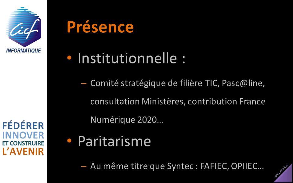 sommaire Présence Institutionnelle : – Comité stratégique de filière TIC, Pasc@line, consultation Ministères, contribution France Numérique 2020… Pari