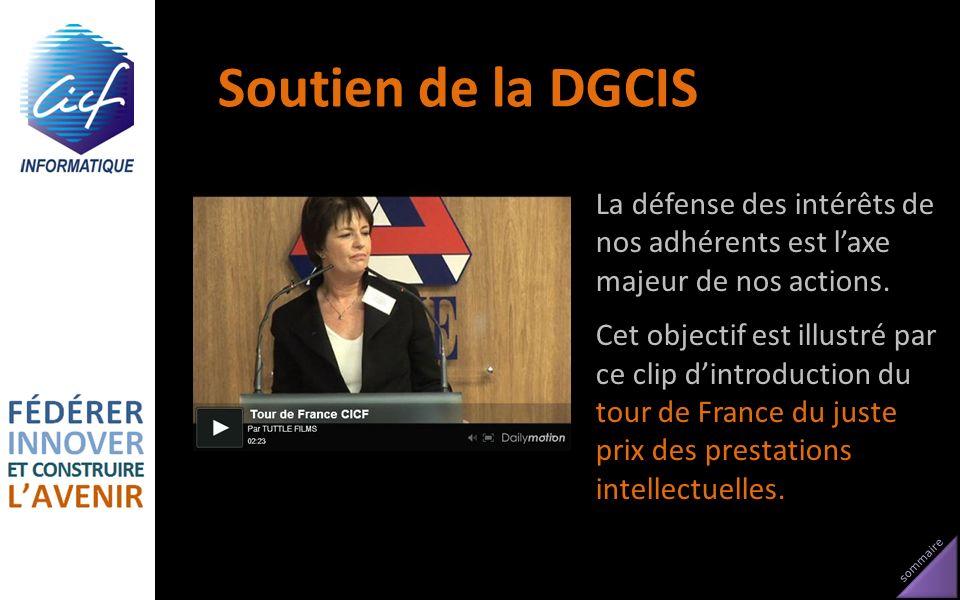 sommaire Soutien de la DGCIS La défense des intérêts de nos adhérents est laxe majeur de nos actions. Cet objectif est illustré par ce clip dintroduct