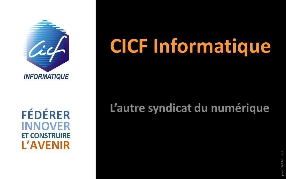 CICF Informatique Lautre syndicat du numérique prés. CICF Info 2,1