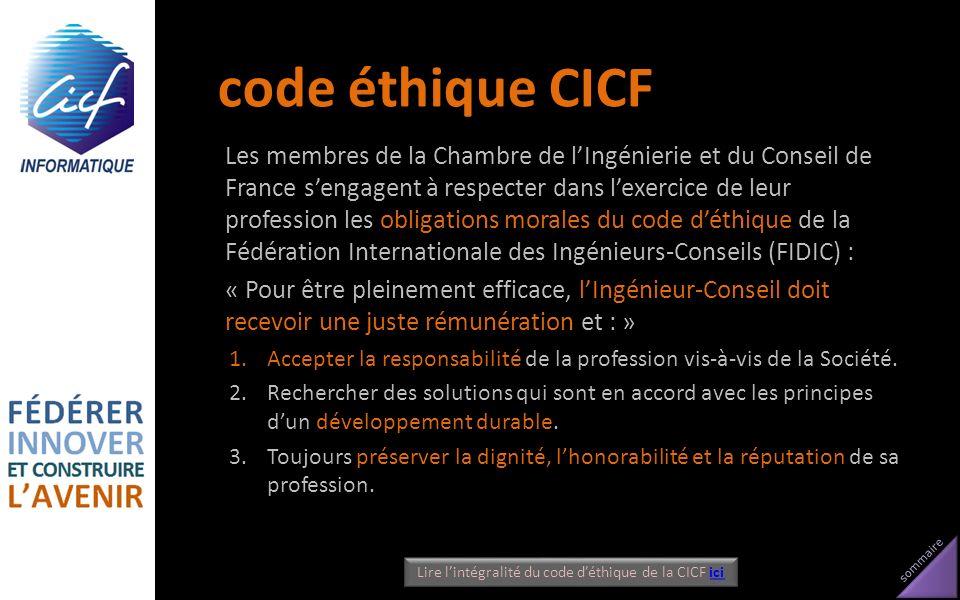 sommaire code éthique CICF Les membres de la Chambre de lIngénierie et du Conseil de France sengagent à respecter dans lexercice de leur profession le