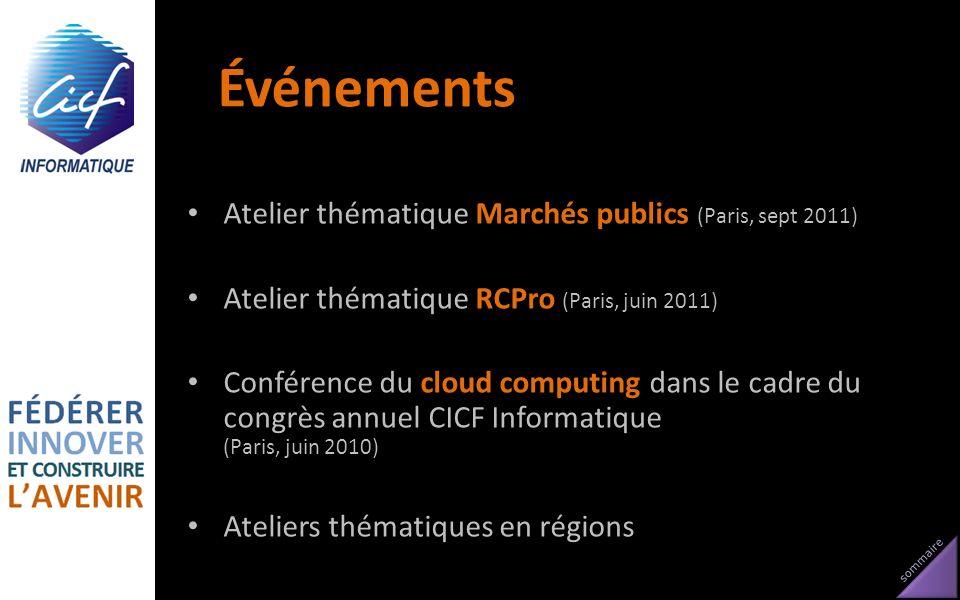sommaire Événements Atelier thématique Marchés publics (Paris, sept 2011) Atelier thématique RCPro (Paris, juin 2011) Conférence du cloud computing da