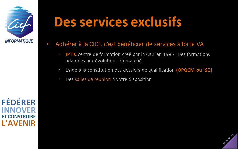 sommaire Des services exclusifs Adhérer à la CICF, cest bénéficier de services à forte VA IPTIC centre de formation créé par la CICF en 1985 : Des for