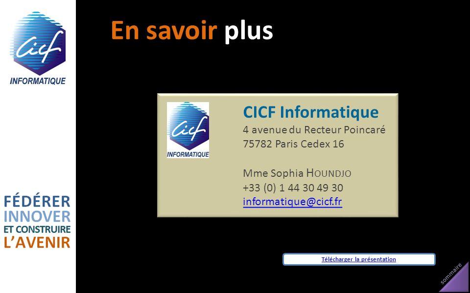 sommaire CICF Informatique 4 avenue du Recteur Poincaré 75782 Paris Cedex 16 Mme Sophia H OUNDJO +33 (0) 1 44 30 49 30 informatique@cicf.fr CICF Infor