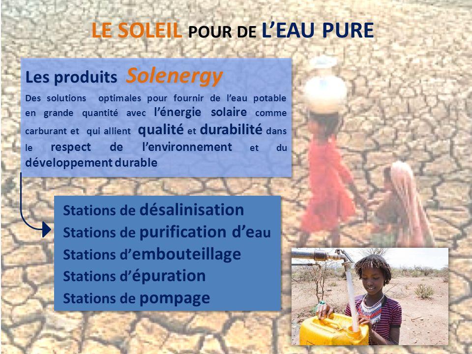 LE SOLEIL POUR DE LEAU PURE Les produits Solenergy Des solutions optimales pour fournir de leau potable en grande quantité avec lénergie solaire comme