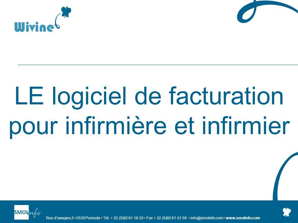 Rue dawagne,5 5530 Purnode Tél. + 32 (0)82 61 18 20 Fax + 32 (0)82 61 43 59 info@smolinfo.com www.smolinfo.com LE logiciel de facturation pour infirmi