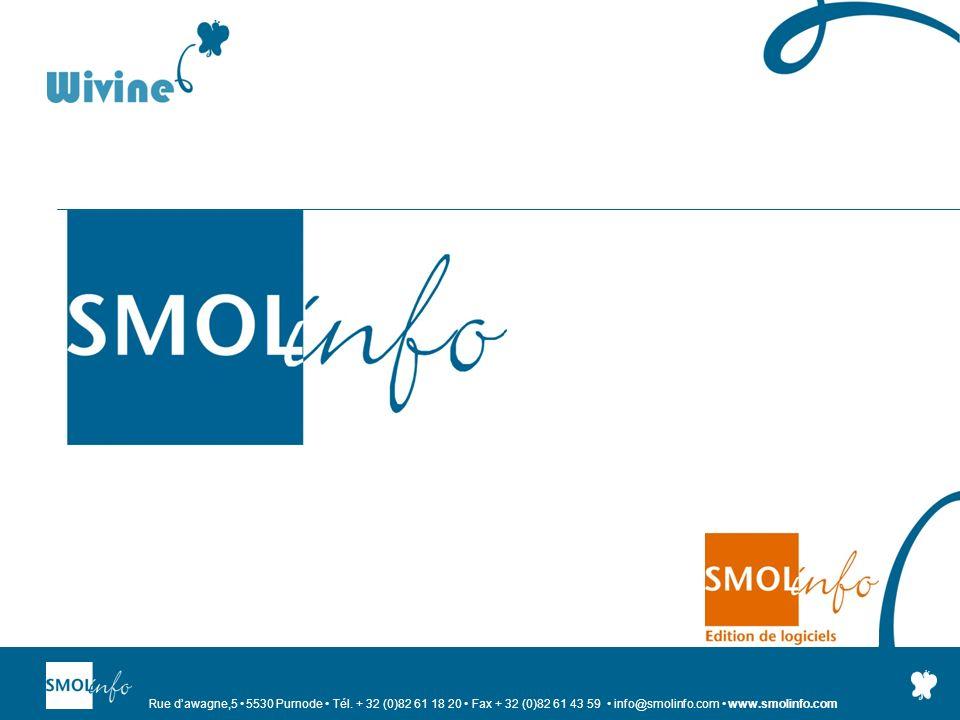 Rue dawagne,5 5530 Purnode Tél. + 32 (0)82 61 18 20 Fax + 32 (0)82 61 43 59 info@smolinfo.com www.smolinfo.com