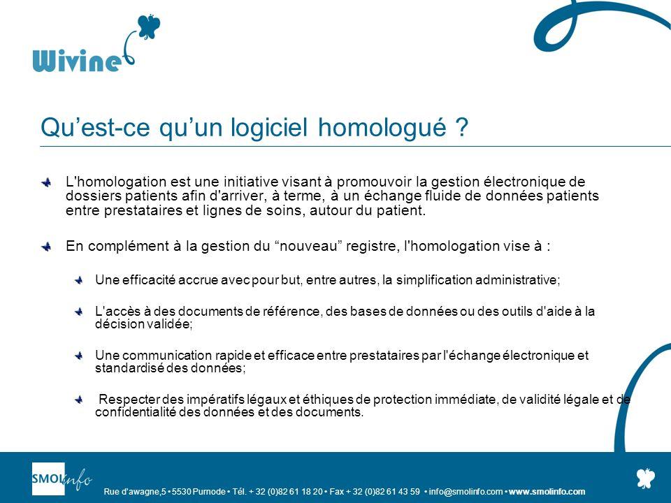 Rue dawagne,5 5530 Purnode Tél. + 32 (0)82 61 18 20 Fax + 32 (0)82 61 43 59 info@smolinfo.com www.smolinfo.com Quest-ce quun logiciel homologué ? L'ho