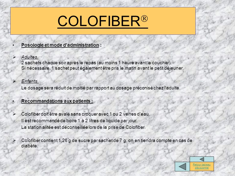 COLOFIBER Posologie et mode d administration : Adultes.
