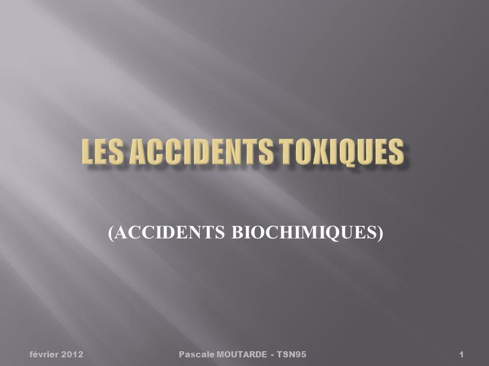 (ACCIDENTS BIOCHIMIQUES) Pascale MOUTARDE - TSN951février 2012
