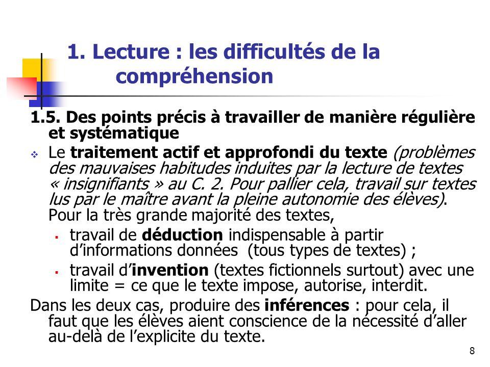8 1. Lecture : les difficultés de la compréhension 1.5. Des points précis à travailler de manière régulière et systématique Le traitement actif et app