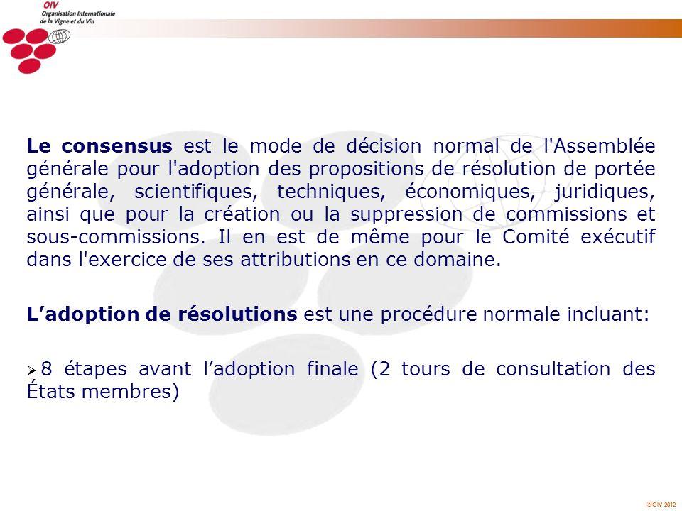 OIV 2012 Le consensus est le mode de décision normal de l'Assemblée générale pour l'adoption des propositions de résolution de portée générale, scient