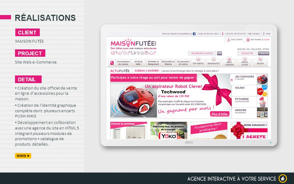 RÉALISATIONS MAISON FUTÉE CLIENT PROJECT Site Web e-Commerce DETAIL Création du site officiel de vente en ligne daccessoires pour la maison. Création
