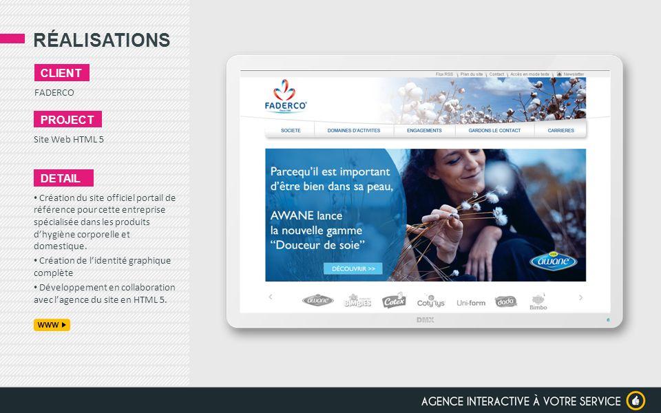 RÉALISATIONS FADERCO CLIENT PROJECT Site Web HTML 5 DETAIL Création du site officiel portail de référence pour cette entreprise spécialisée dans les p