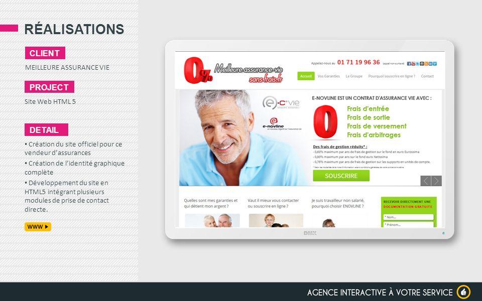 RÉALISATIONS MEILLEURE ASSURANCE VIE CLIENT PROJECT Site Web HTML 5 DETAIL Création du site officiel pour ce vendeur dassurances Création de lidentité