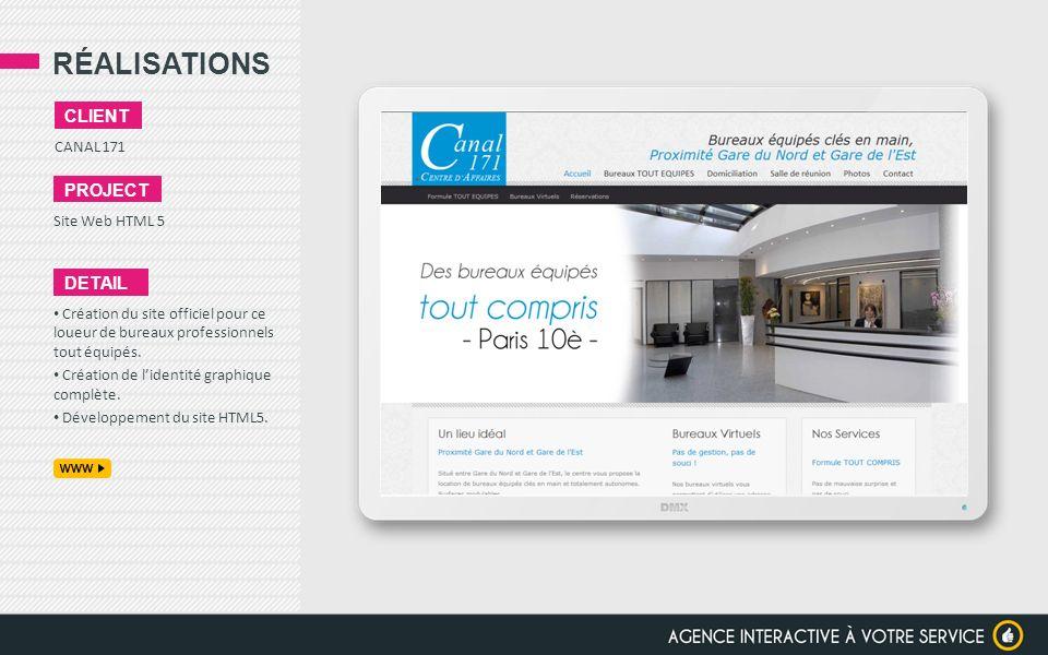 RÉALISATIONS CANAL 171 CLIENT PROJECT Site Web HTML 5 DETAIL Création du site officiel pour ce loueur de bureaux professionnels tout équipés. Création
