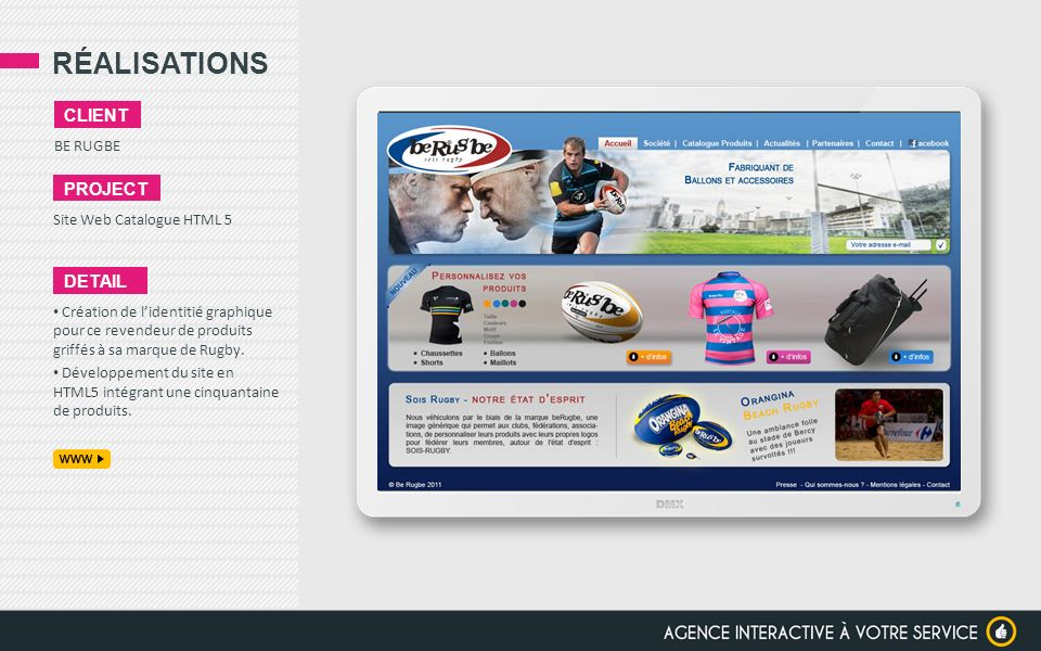 RÉALISATIONS BE RUGBE CLIENT PROJECT Site Web Catalogue HTML 5 DETAIL Création de lidentitié graphique pour ce revendeur de produits griffés à sa marq