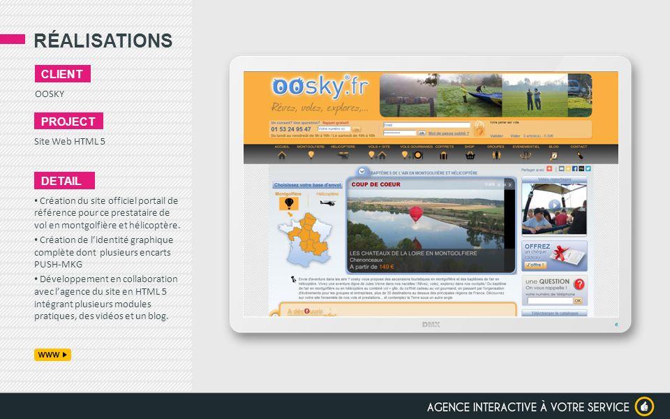 RÉALISATIONS OOSKY CLIENT PROJECT Site Web HTML 5 DETAIL Création du site officiel portail de référence pour ce prestataire de vol en montgolfière et