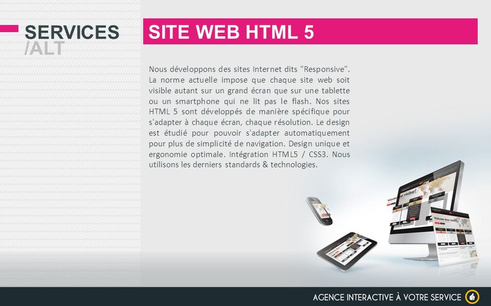 SERVICES /ALT SITE WEB HTML 5 Nous développons des sites Internet dits