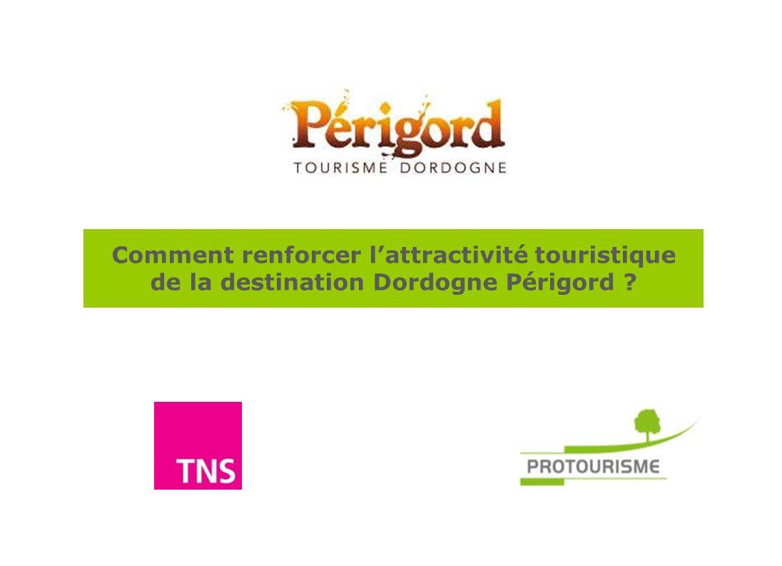 Comment renforcer lattractivité touristique de la destination Dordogne Périgord ? 1