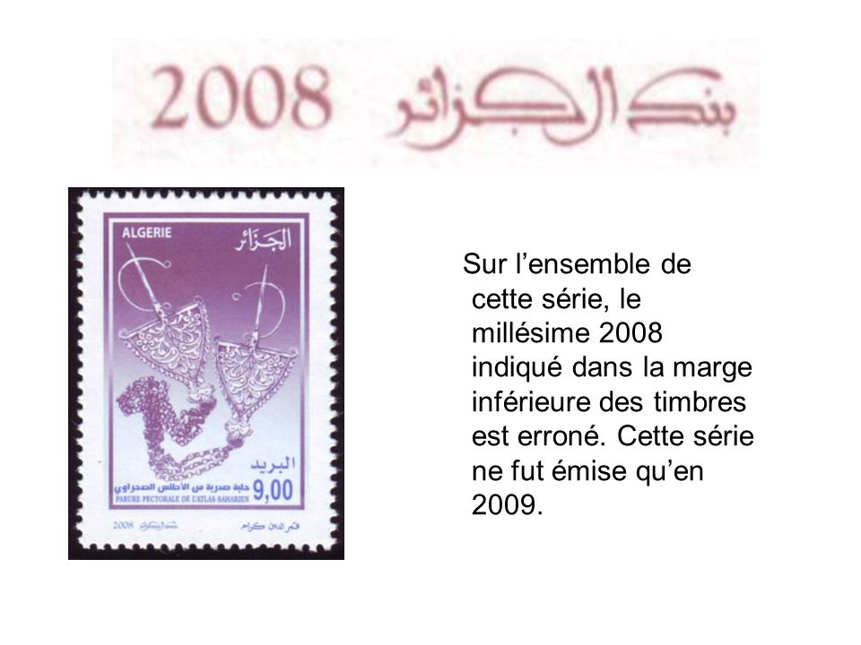 Sur lensemble de cette série, le millésime 2008 indiqué dans la marge inférieure des timbres est erroné. Cette série ne fut émise quen 2009.