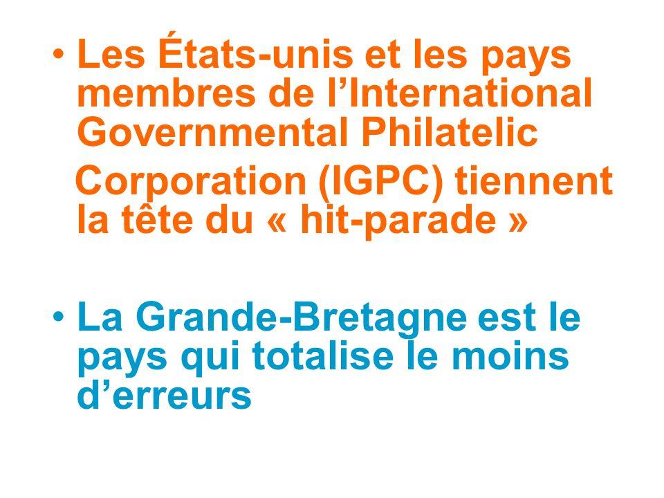 Les États-unis et les pays membres de lInternational Governmental Philatelic Corporation (IGPC) tiennent la tête du « hit-parade » La Grande-Bretagne