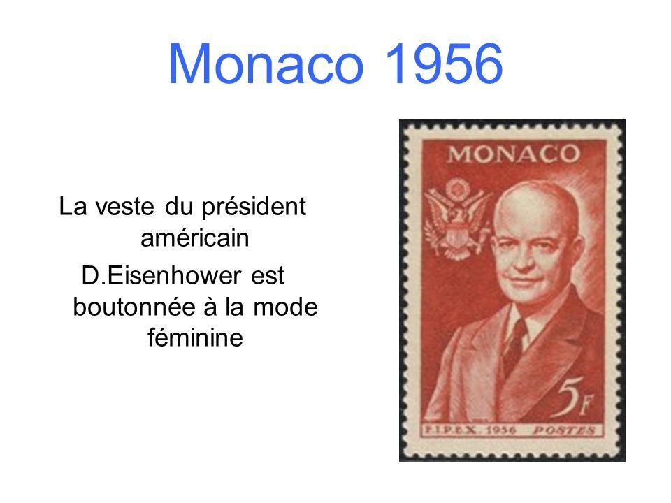 Monaco 1956 La veste du président américain D.Eisenhower est boutonnée à la mode féminine