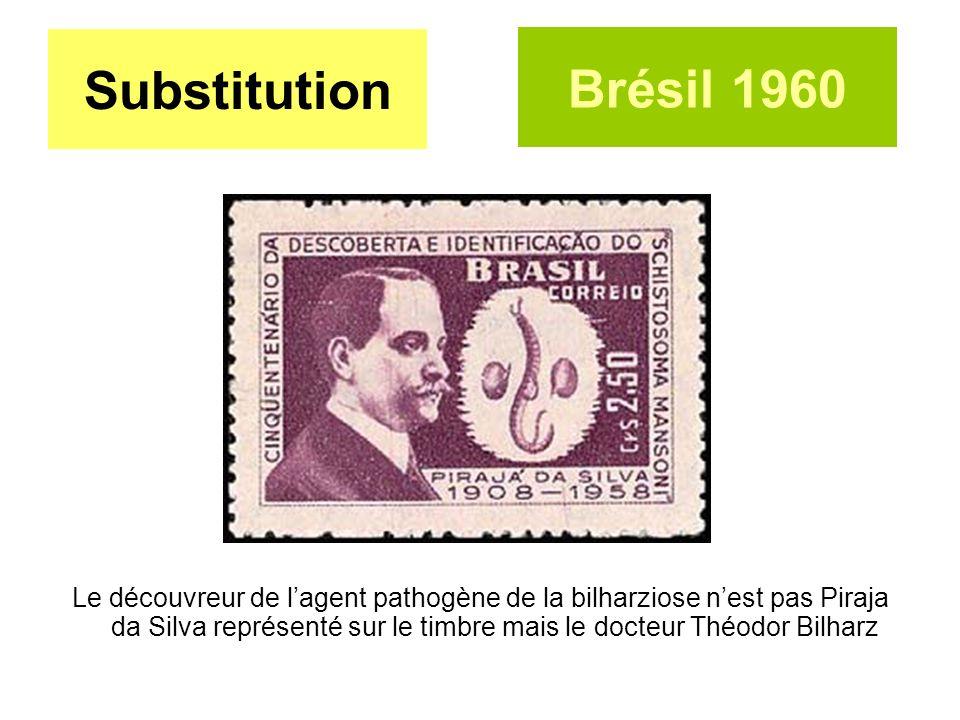 Substitution Le découvreur de lagent pathogène de la bilharziose nest pas Piraja da Silva représenté sur le timbre mais le docteur Théodor Bilharz Bré