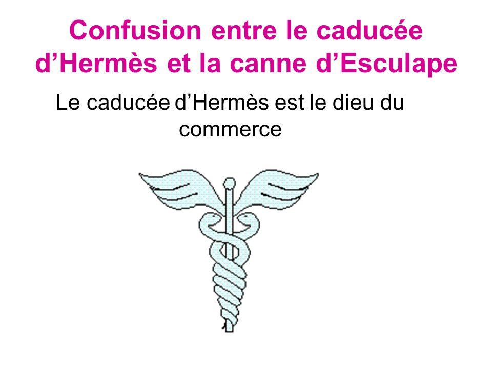 Confusion entre le caducée dHermès et la canne dEsculape Le caducée dHermès est le dieu du commerce