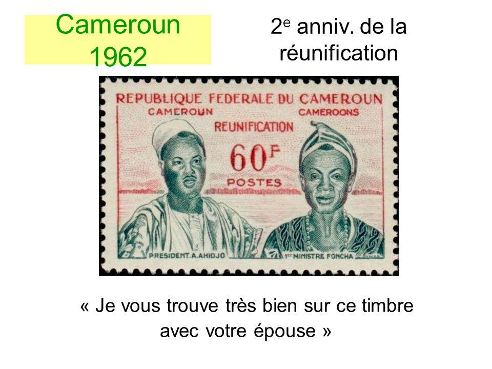Cameroun 1962 « Je vous trouve très bien sur ce timbre avec votre épouse » 2 e anniv. de la réunification