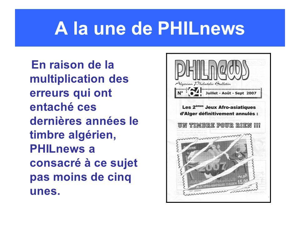 A la une de PHILnews En raison de la multiplication des erreurs qui ont entaché ces dernières années le timbre algérien, PHILnews a consacré à ce suje