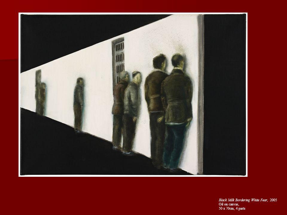 Black Milk Bordering White Fear, 2005 Oil on canvas, 50 x 70cm, 4 parts