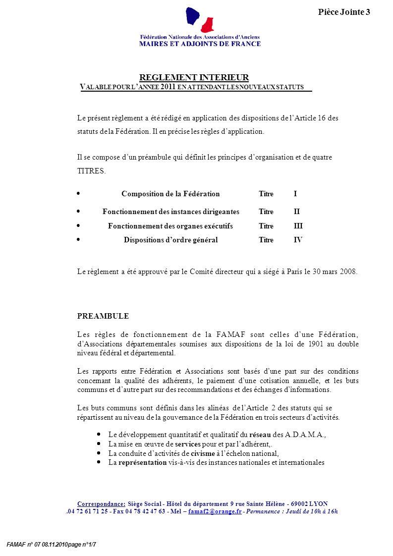 FAMAF n° 07 08.11.2010 page n°1/7 Pièce Jointe 3 REGLEMENT INTERIEUR V ALABLE POUR L ANNEE 2011 EN ATTENDANT LES NOUVEAUX STATUTS Le présent règlement a été rédigé en application des dispositions de lArticle 16 des statuts de la Fédération.