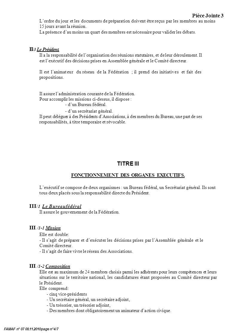 Pièce Jointe 3 FAMAF n° 07 08.11.2010 page n°4/7 Lordre du jour et les documents de préparation doivent être reçus par les membres au moins 15 jours avant la réunion.