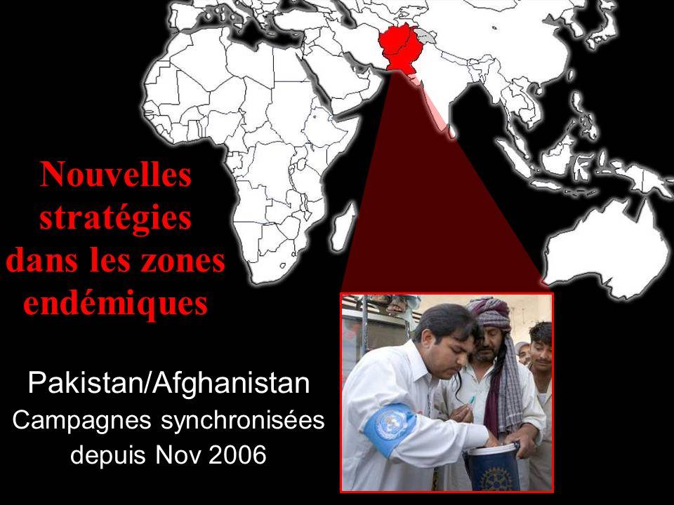 La Fondation Rotary du Rotary International Nouvelles stratégies dans les zones endémiques Pakistan/Afghanistan Campagnes synchronisées depuis Nov 2006
