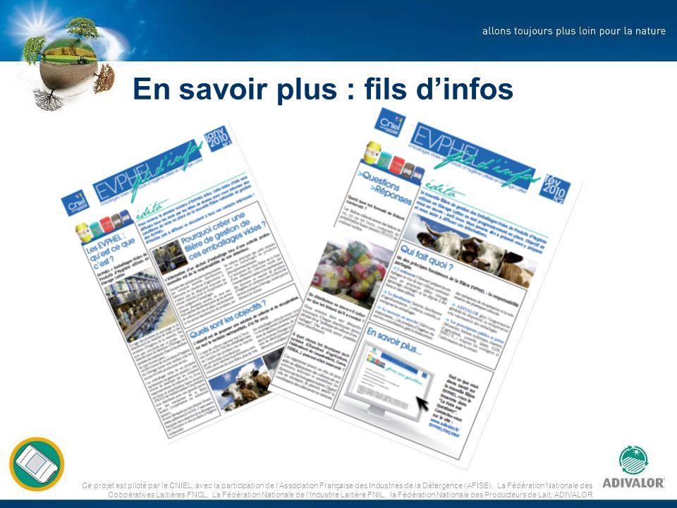 Ce projet est piloté par le CNIEL, avec la participation de lAssociation Française des Industries de la Détergence (AFISE), La Fédération Nationale de