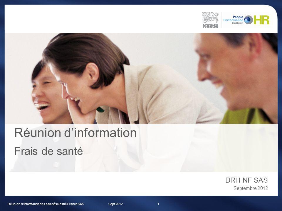 Réunion dinformation des salariés Nestlé France SAS Réunion dinformation DRH NF SAS Septembre 2012 Frais de santé Sept 20121