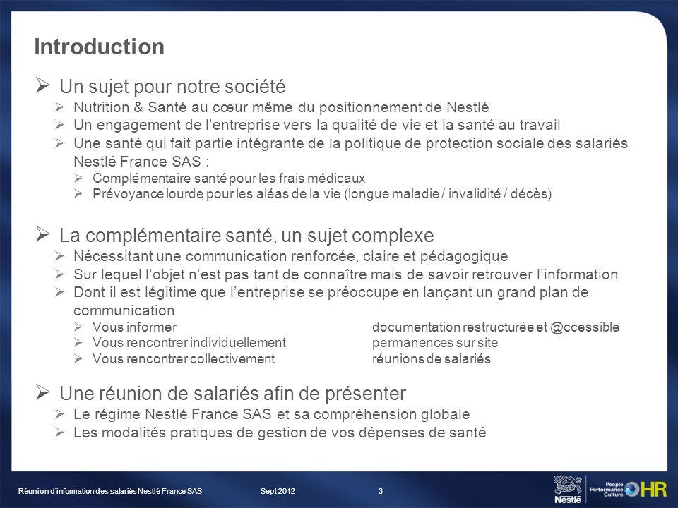 Introduction Un sujet pour notre société Nutrition & Santé au cœur même du positionnement de Nestlé Un engagement de lentreprise vers la qualité de vi